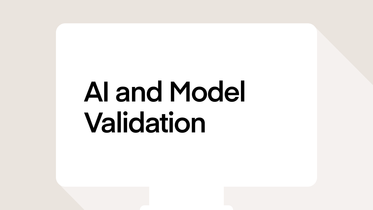 Artificial Intelligence (AI) and Model Validation