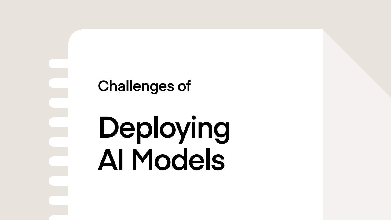 Challenges of Deploying AI Models