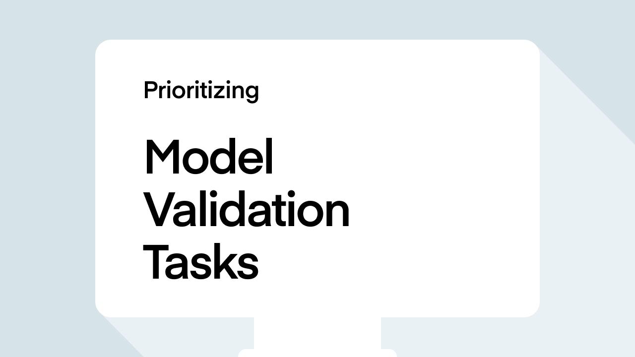 Prioritizing model validation tasks