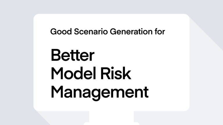 Good Scenario Generation for Better Model Risk Management