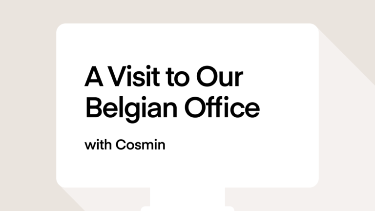 A visit to our Belgian Office with Cosmin