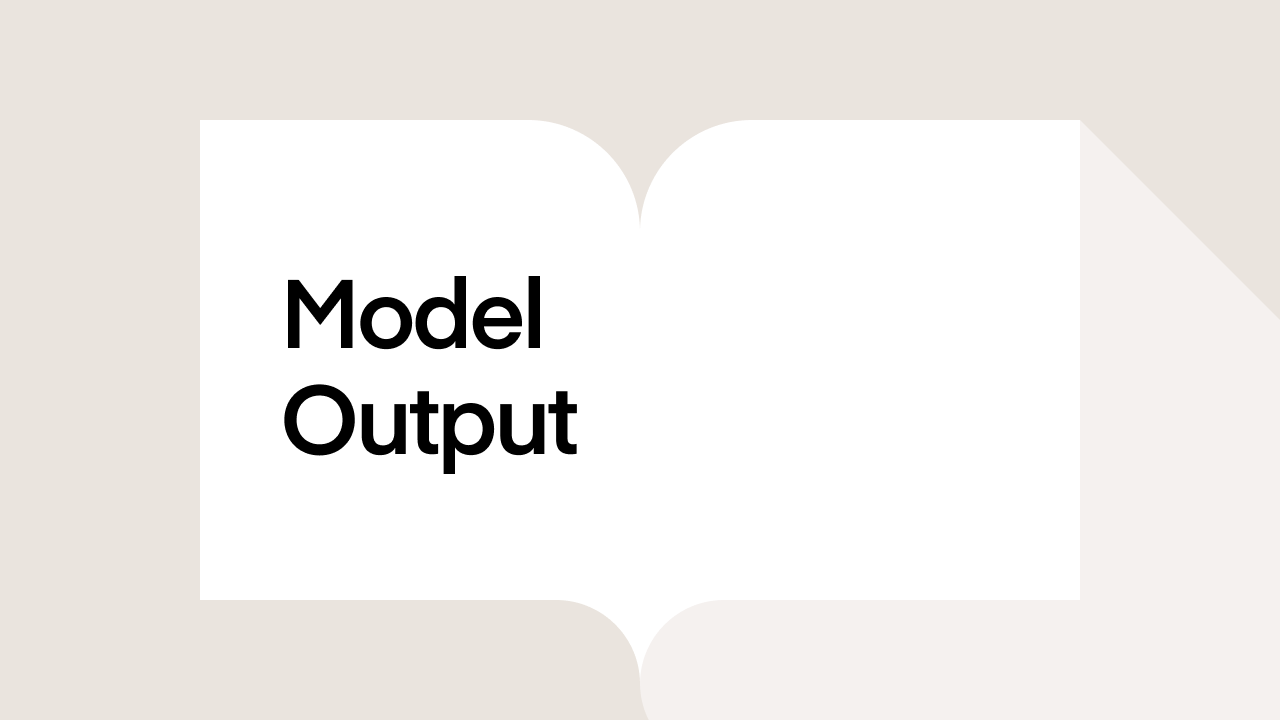 What is Model Output?