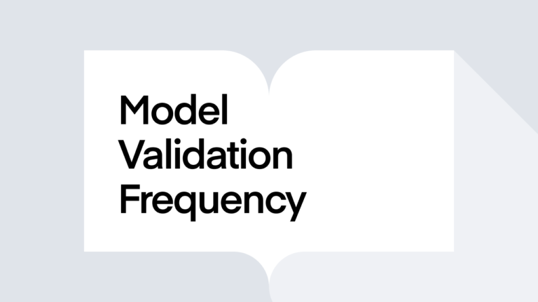 What is model validation frequency?