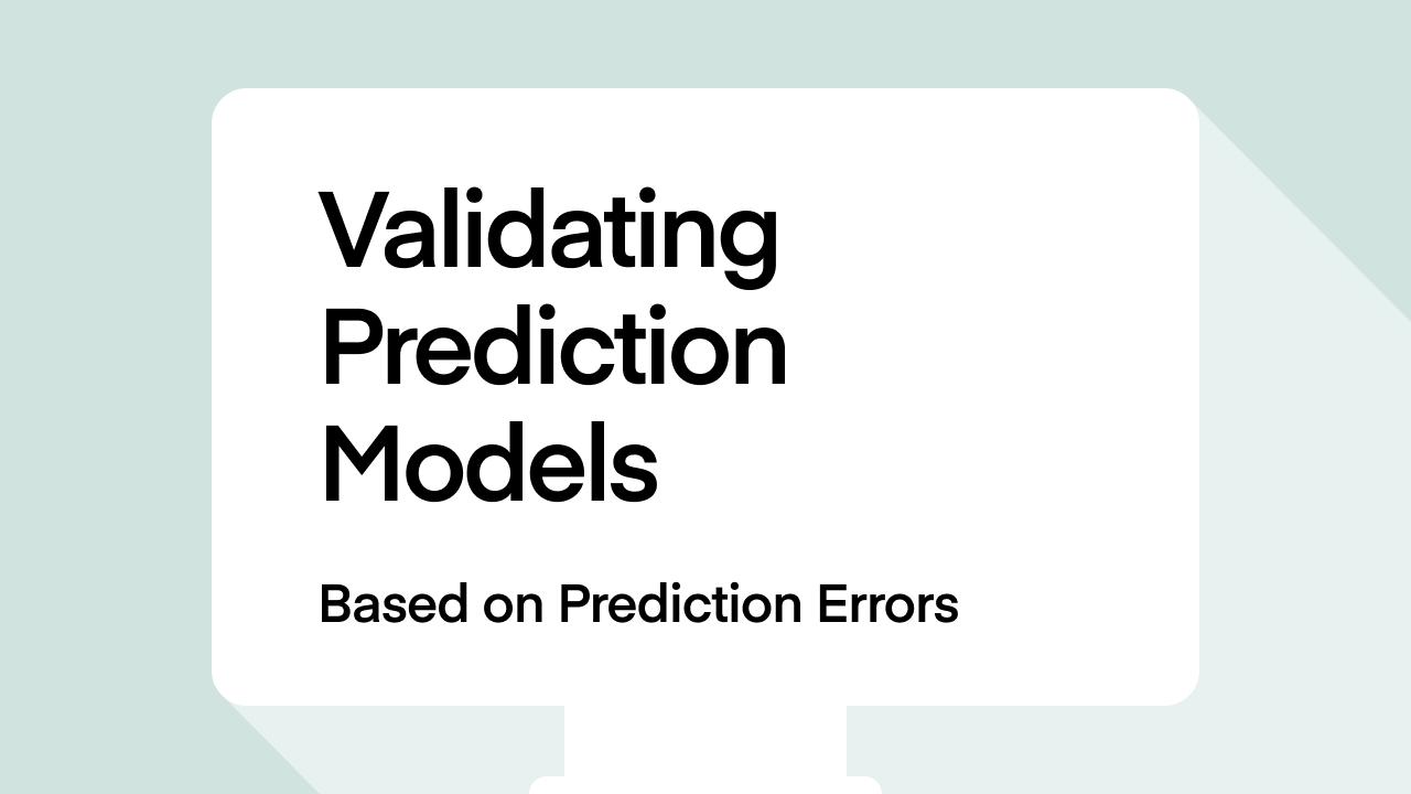 Validating Prediction Models (Based on Prediction Errors)