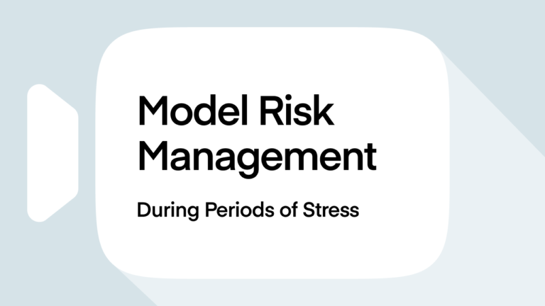Model Risk Management During Periods of Stress