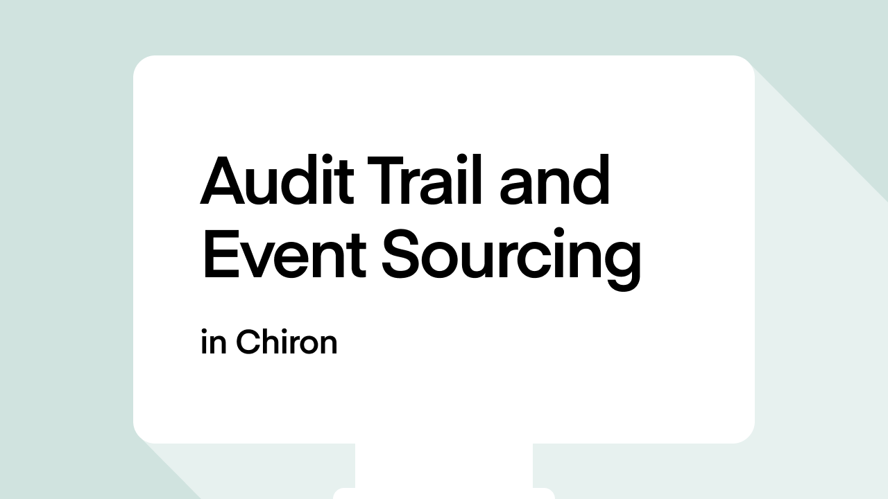 Audit Trail and Event Sourcing in Chiron