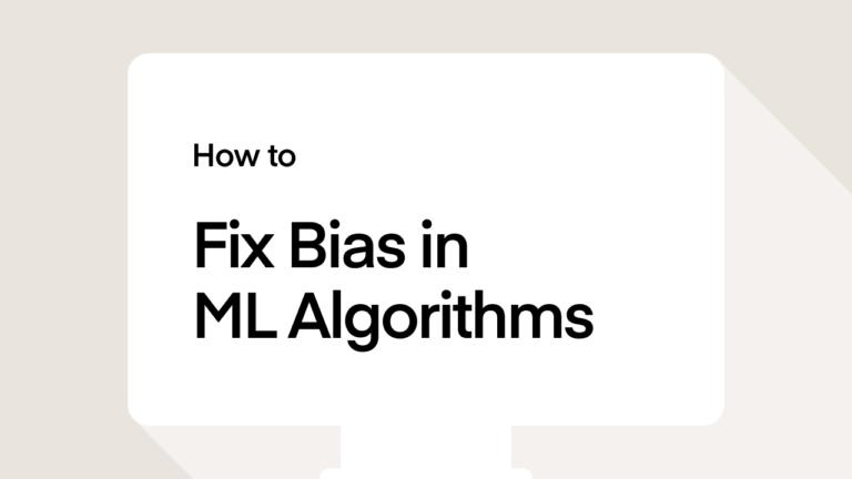 How to fix bias in ml algorithms?