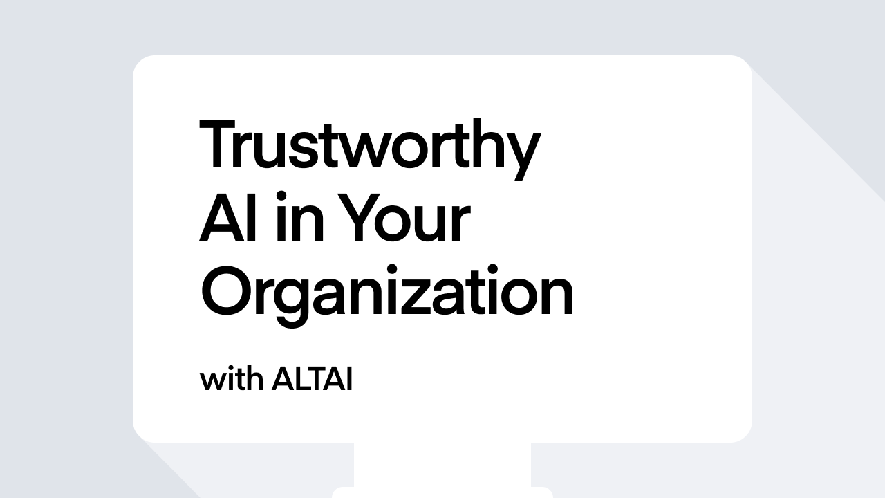 Create Trustworthy AI in Your Organization with ALTAI