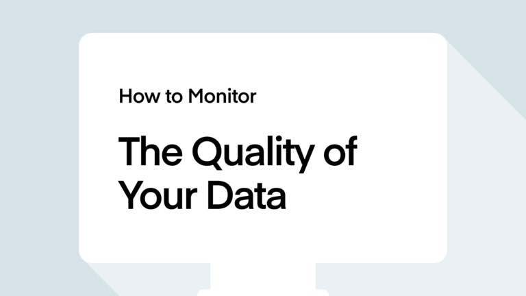 How to monitor th quality of your Data
