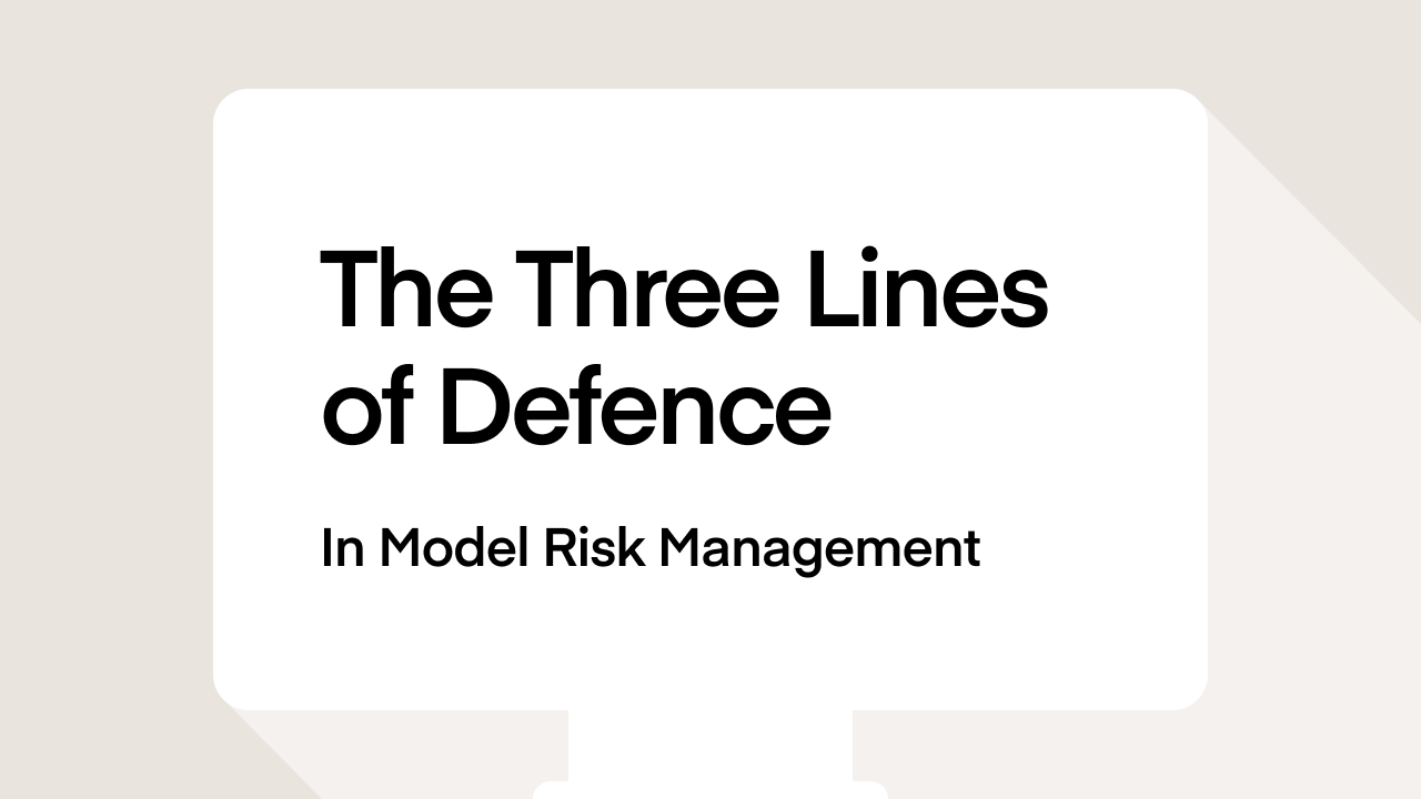 The Three Lines Of Defence In Model Risk Management
